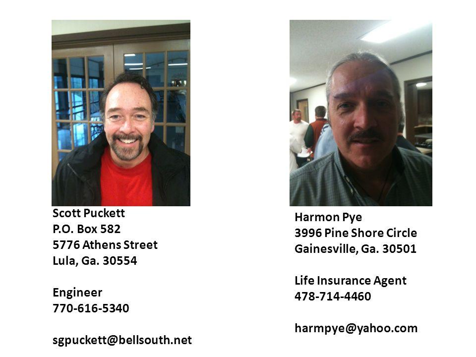 Scott Puckett P.O. Box 582. 5776 Athens Street. Lula, Ga. 30554. Engineer. 770-616-5340. sgpuckett@bellsouth.net.
