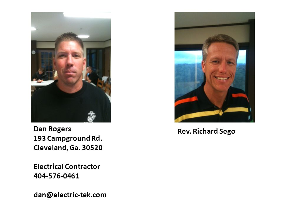 Dan Rogers 193 Campground Rd. Cleveland, Ga. 30520. Electrical Contractor. 404-576-0461. dan@electric-tek.com.