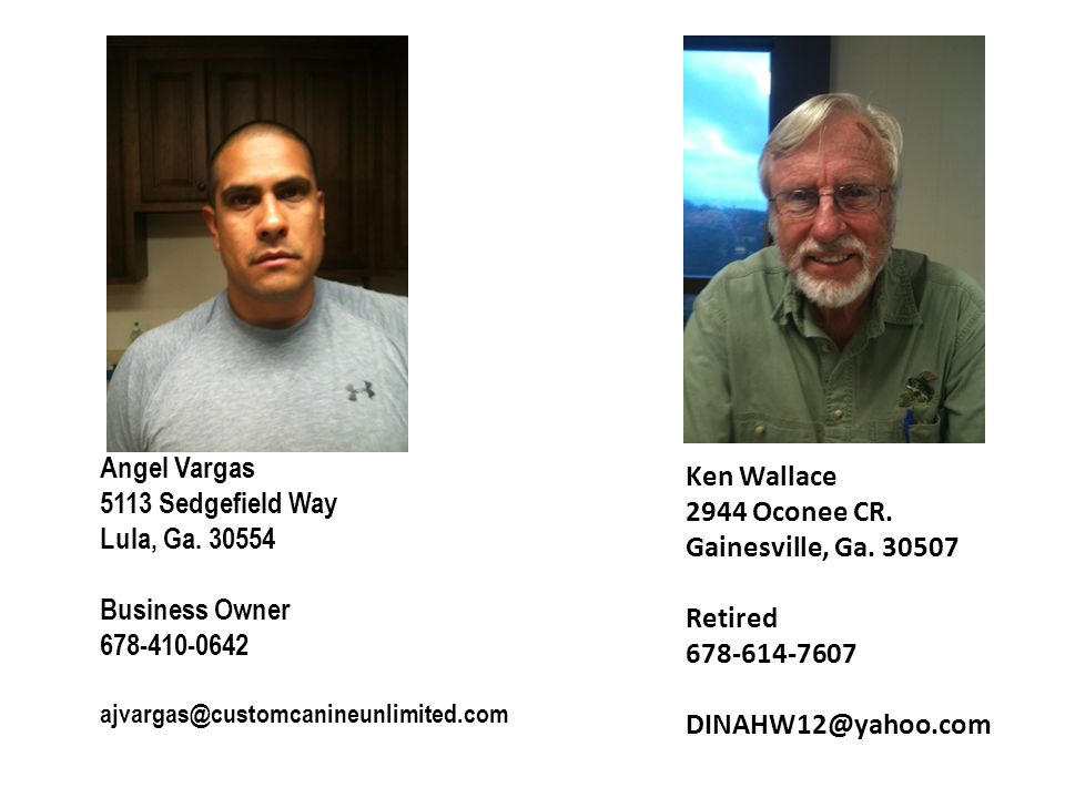 Angel Vargas Ken Wallace 5113 Sedgefield Way 2944 Oconee CR.