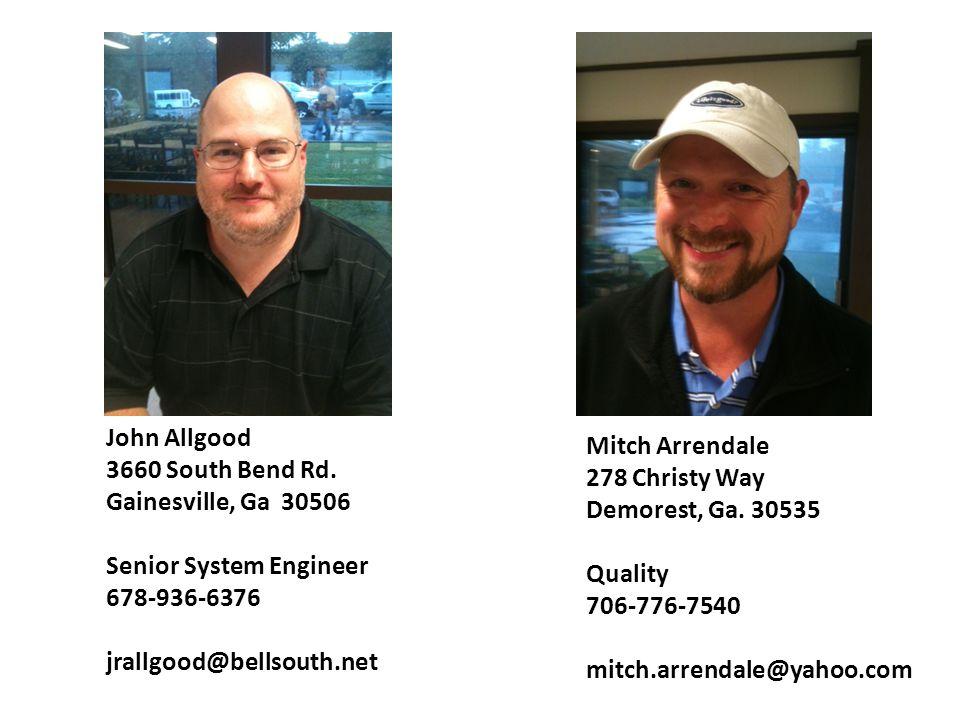 John Allgood 3660 South Bend Rd. Gainesville, Ga 30506. Senior System Engineer. 678-936-6376. jrallgood@bellsouth.net.