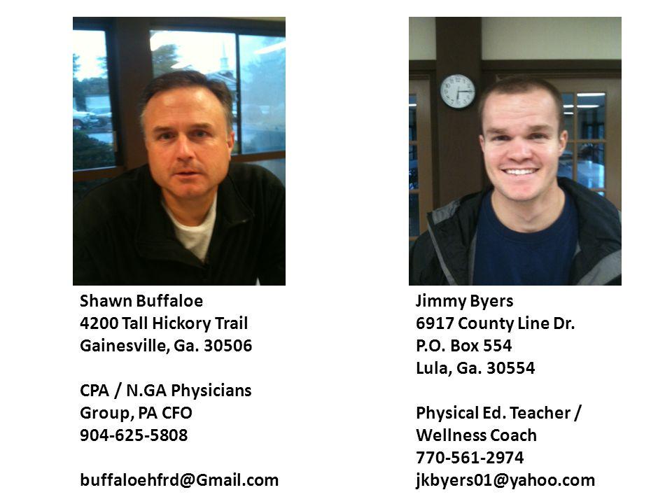 Shawn Buffaloe 4200 Tall Hickory Trail. Gainesville, Ga. 30506. CPA / N.GA Physicians Group, PA CFO.