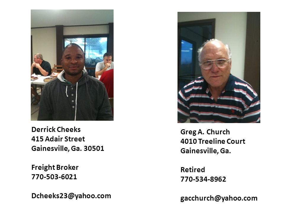 Derrick Cheeks 415 Adair Street. Gainesville, Ga. 30501. Freight Broker. 770-503-6021. Dcheeks23@yahoo.com.