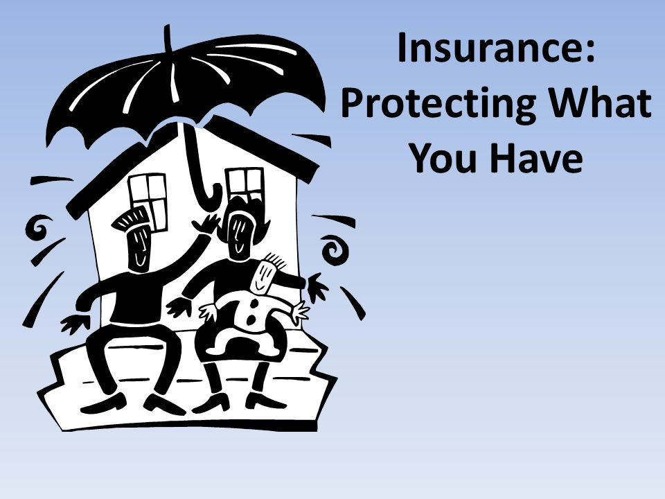 Insurance: Protecting What You Have