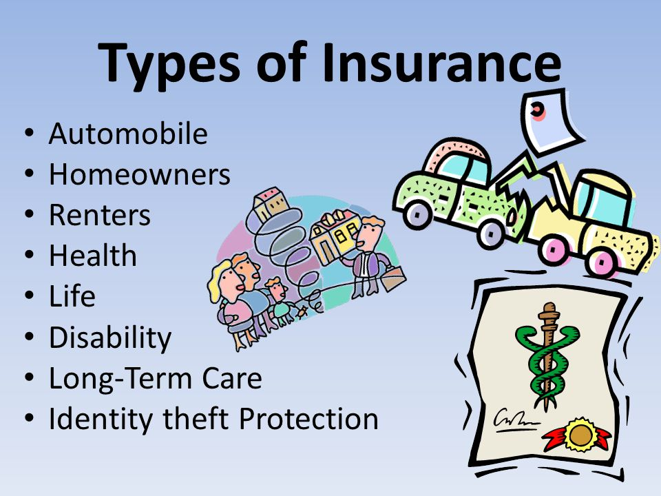 Types of Insurance Automobile Homeowners Renters Health Life