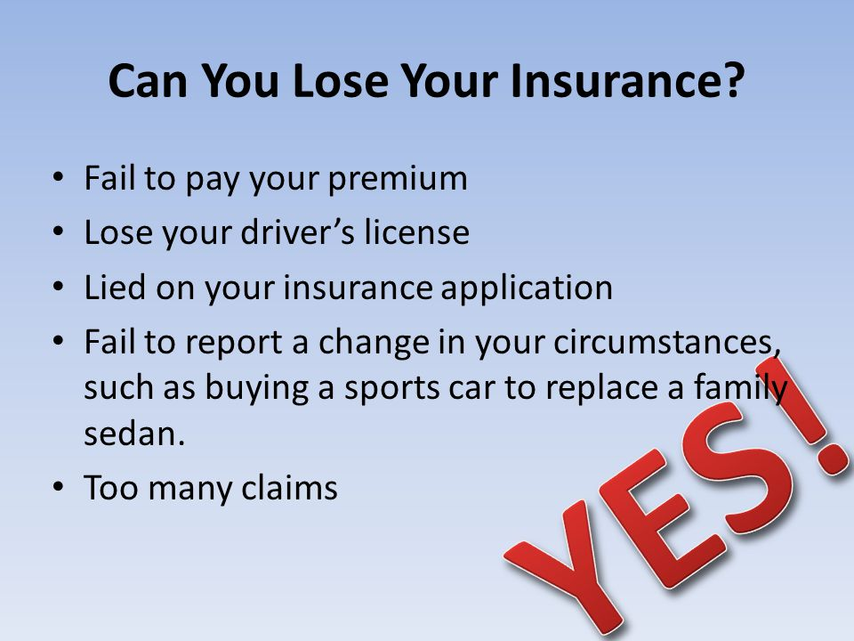 Can You Lose Your Insurance