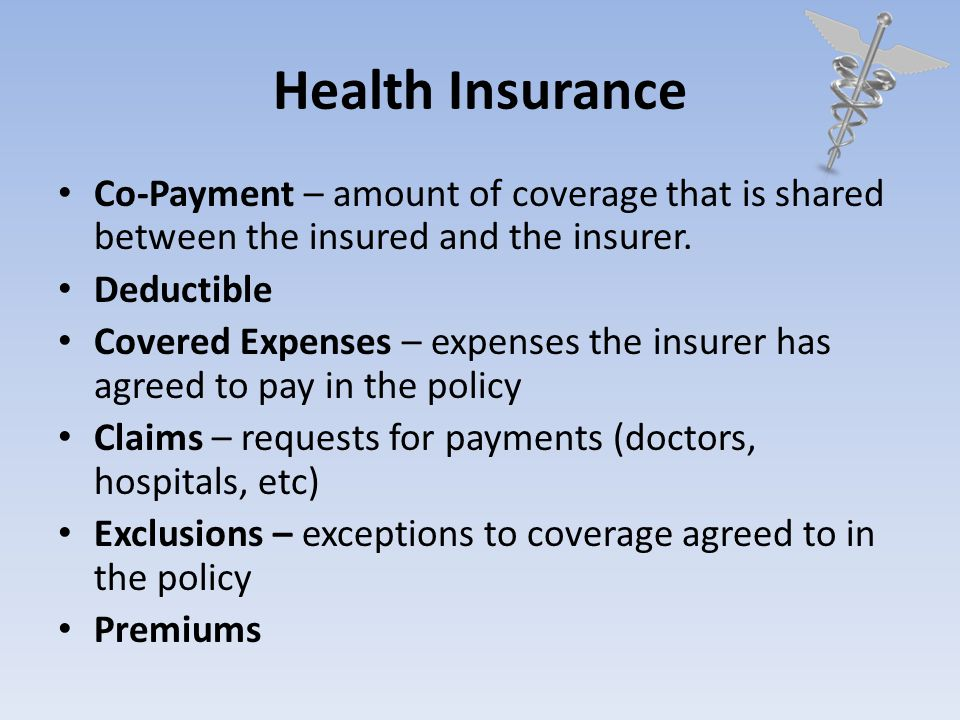 Health Insurance Co-Payment – amount of coverage that is shared between the insured and the insurer.