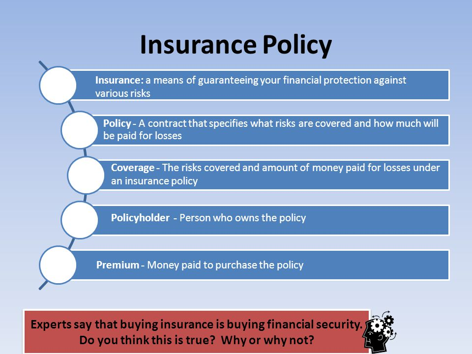 Insurance Policy Policy - A contract that specifies what risks are covered and how much will be paid for losses.