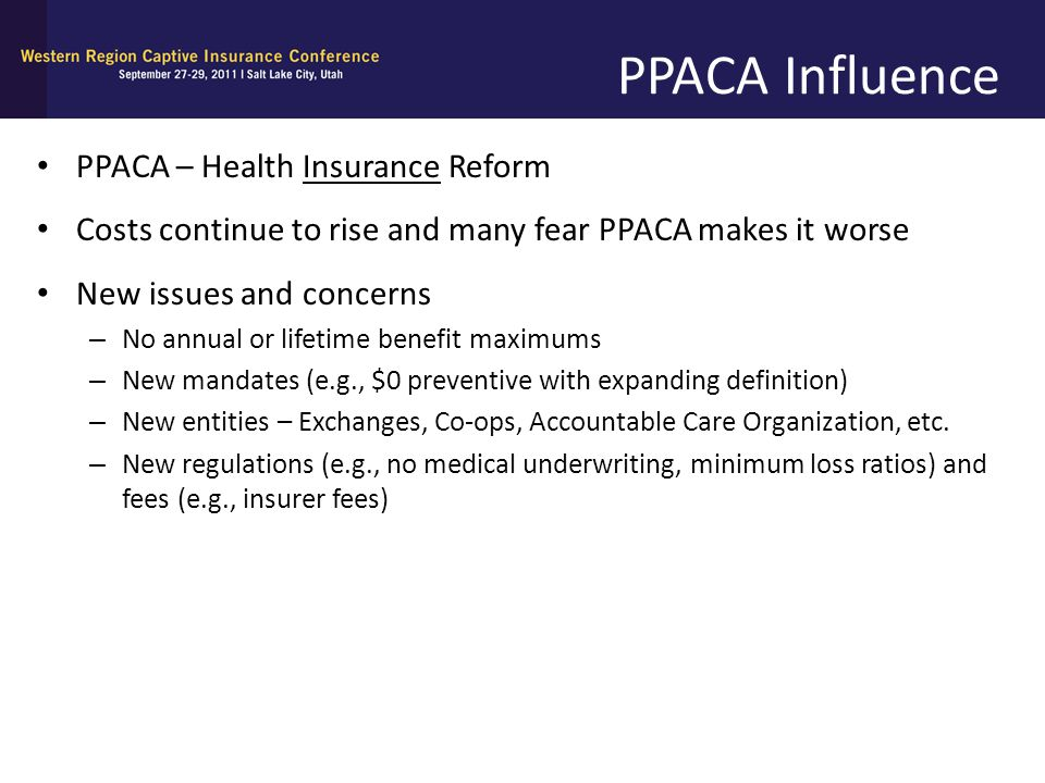 PPACA Influence PPACA – Health Insurance Reform