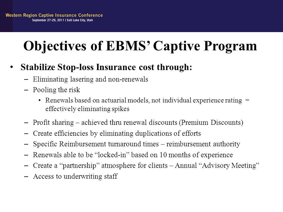 Objectives of EBMS' Captive Program