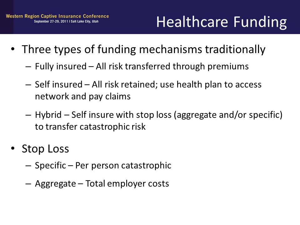 Healthcare Funding Three types of funding mechanisms traditionally