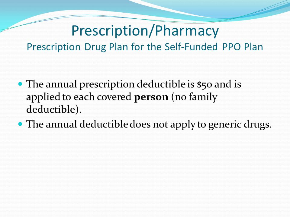 Prescription/Pharmacy Prescription Drug Plan for the Self-Funded PPO Plan