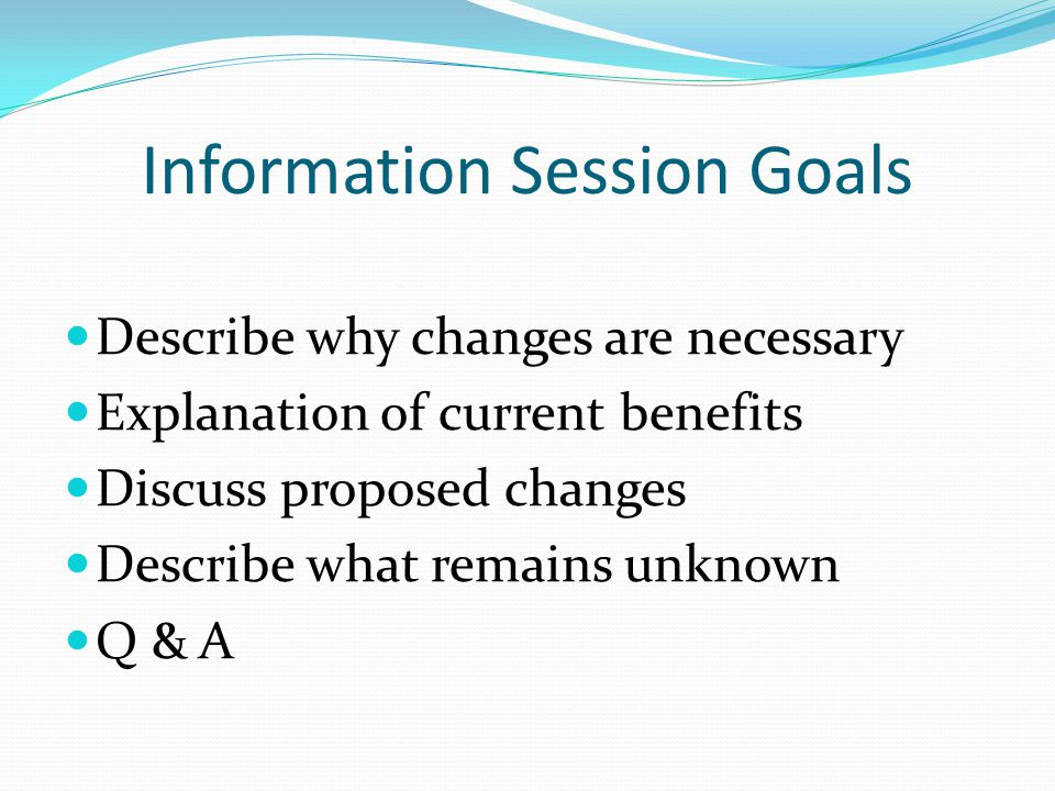 Information Session Goals