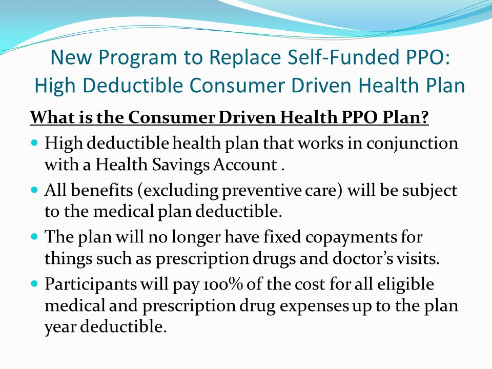 New Program to Replace Self-Funded PPO: High Deductible Consumer Driven Health Plan