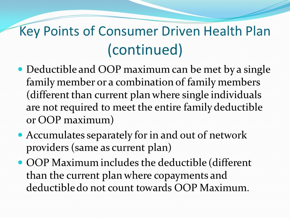 Key Points of Consumer Driven Health Plan (continued)