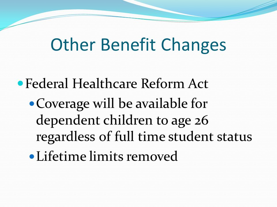 Other Benefit Changes Federal Healthcare Reform Act