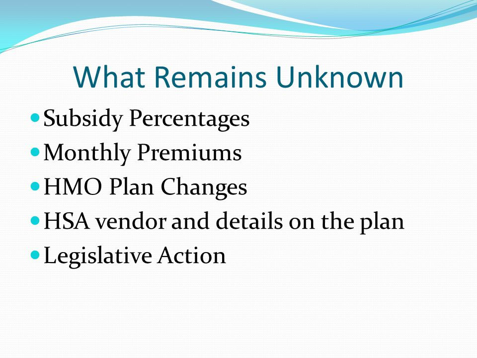 What Remains Unknown Subsidy Percentages Monthly Premiums