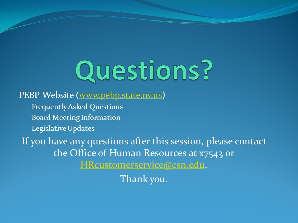 Questions PEBP Website (www.pebp.state.nv.us) Frequently Asked Questions. Board Meeting Information.