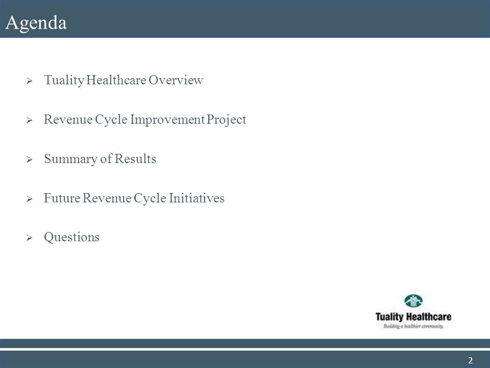 Agenda Tuality Healthcare Overview Revenue Cycle Improvement Project