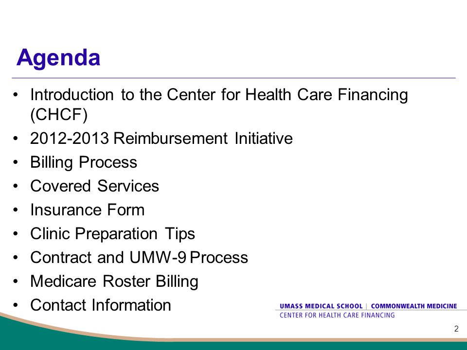 Agenda Introduction to the Center for Health Care Financing (CHCF)