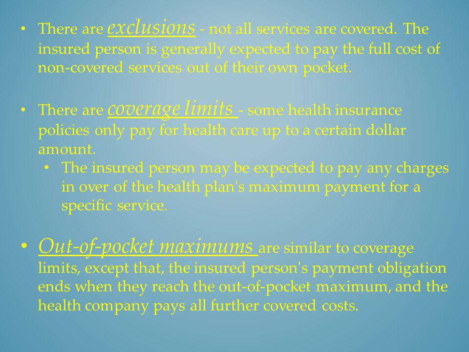 There are exclusions - not all services are covered