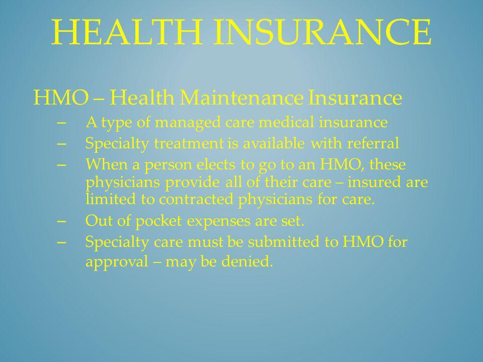 Health insurance HMO – Health Maintenance Insurance