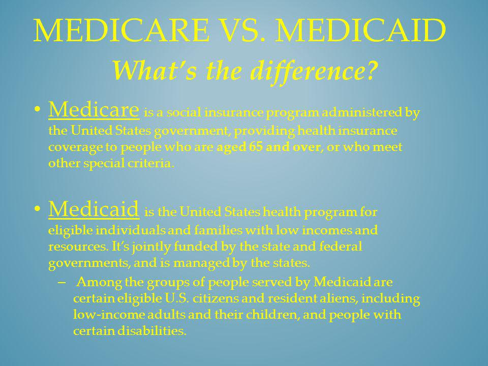 Medicare vs. Medicaid What's the difference