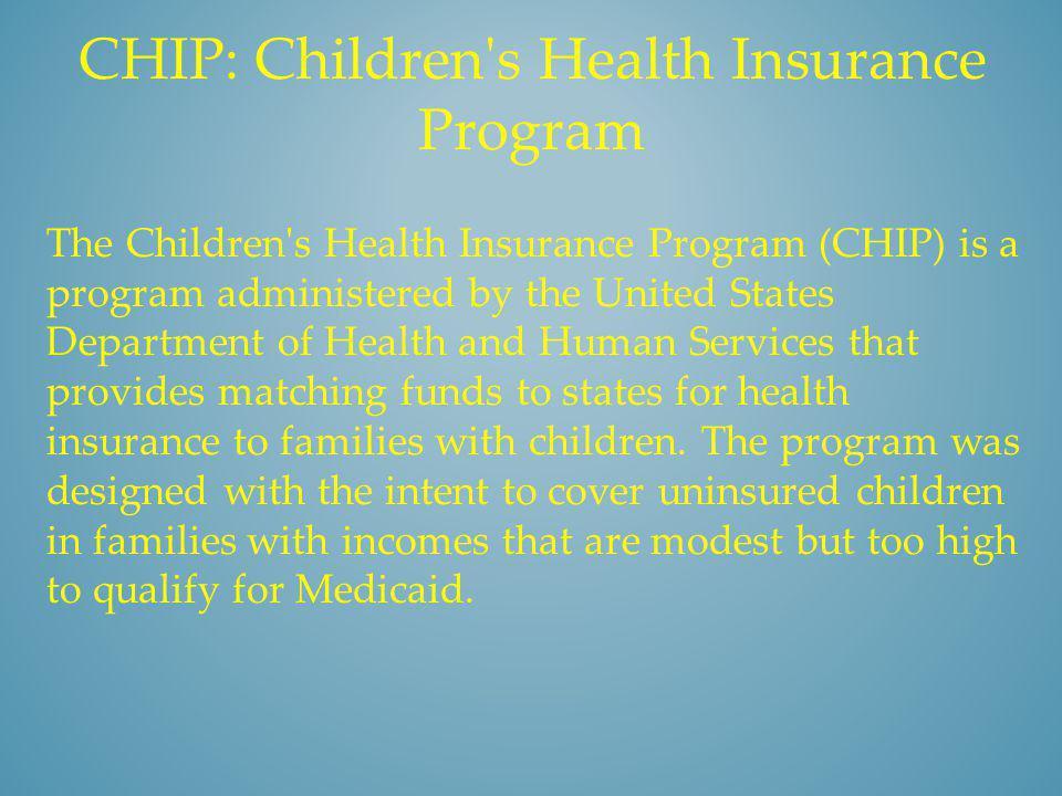 CHIP: Children s Health Insurance Program