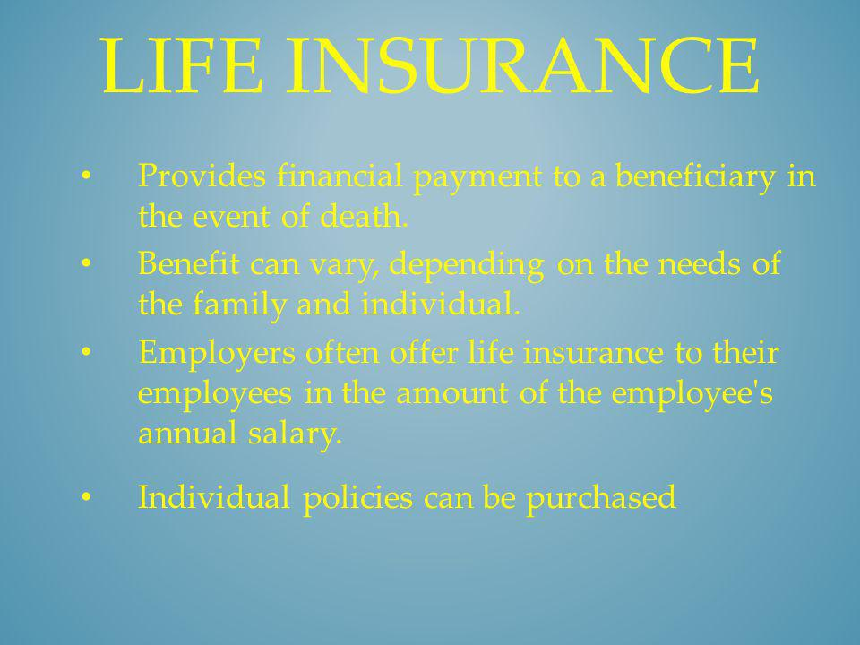 Life Insurance Provides financial payment to a beneficiary in the event of death.