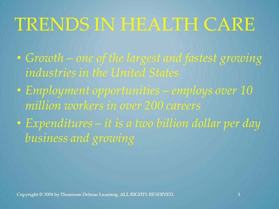 Trends in Health Care Growth – one of the largest and fastest growing industries in the United States.