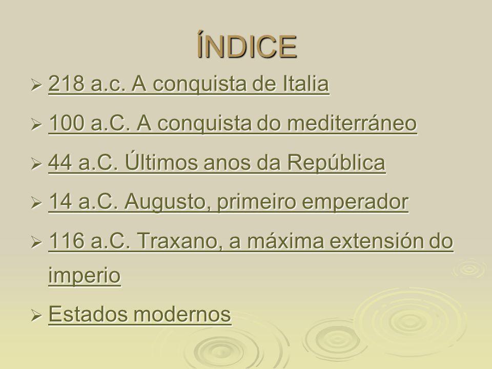 ÍNDICE 218 a.c. A conquista de Italia