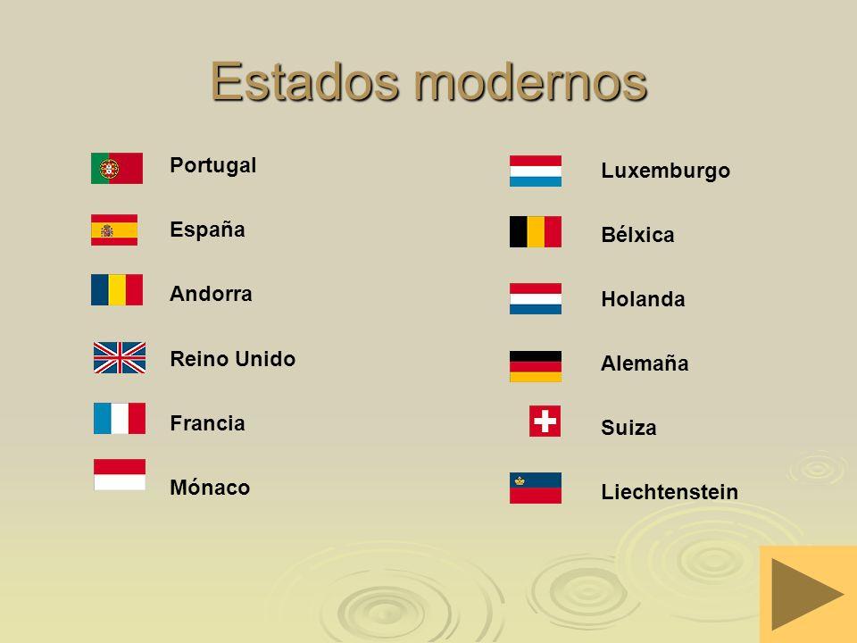 Estados modernos Portugal Luxemburgo España Bélxica Andorra Holanda