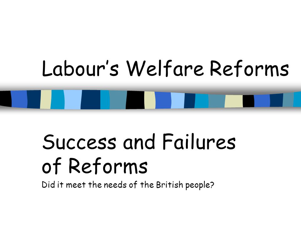 Labour's Welfare Reforms