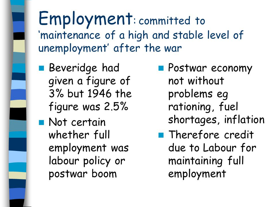 Employment: committed to 'maintenance of a high and stable level of unemployment' after the war