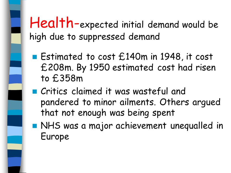 Health-expected initial demand would be high due to suppressed demand