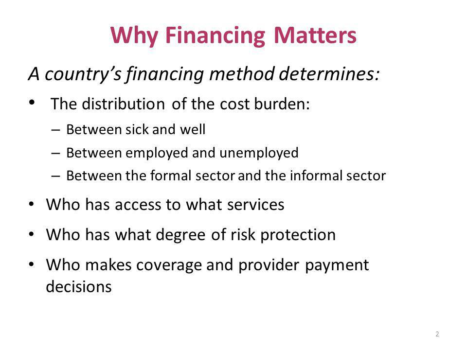Why Financing Matters A country's financing method determines: