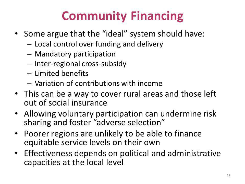 Community Financing Some argue that the ideal system should have: