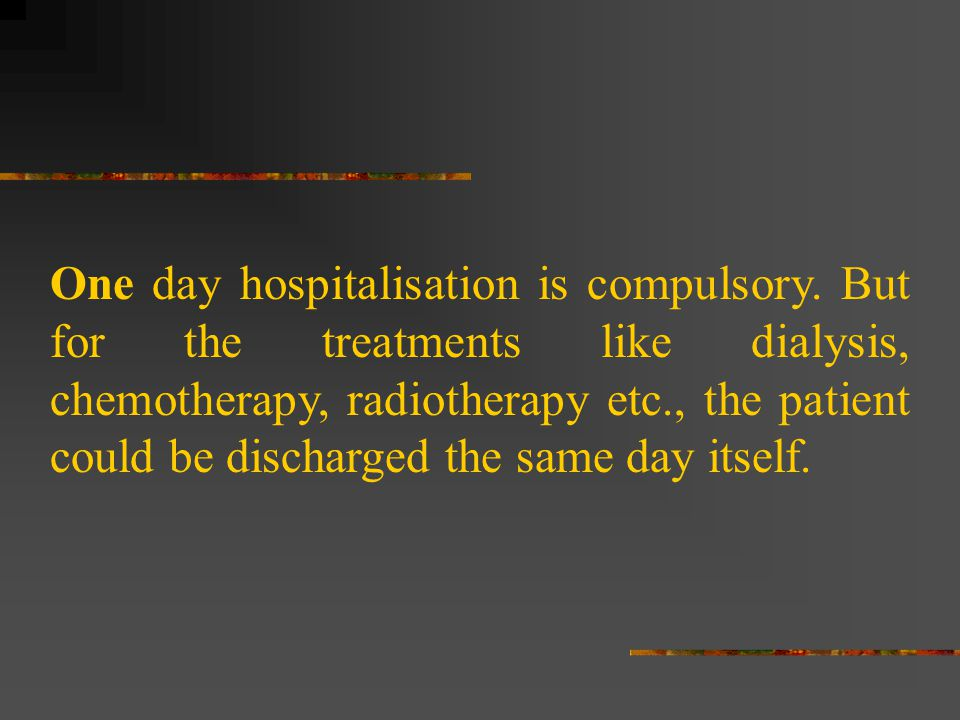 One day hospitalisation is compulsory
