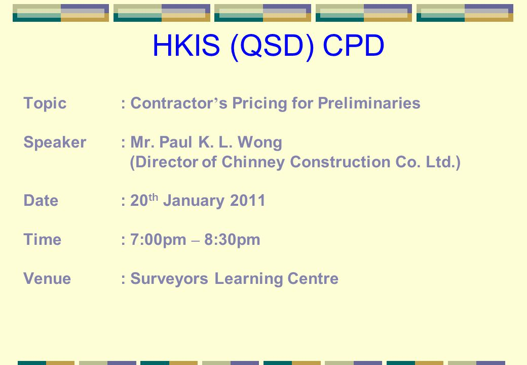 HKIS (QSD) CPD Topic : Contractor's Pricing for Preliminaries