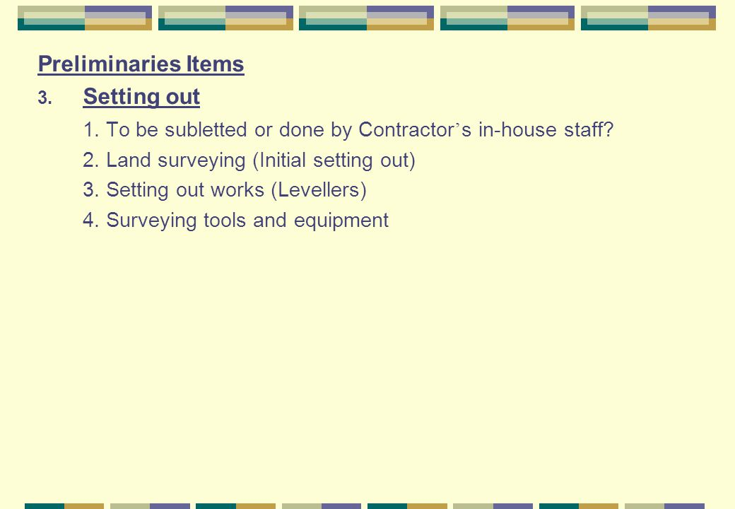 1. To be subletted or done by Contractor's in-house staff