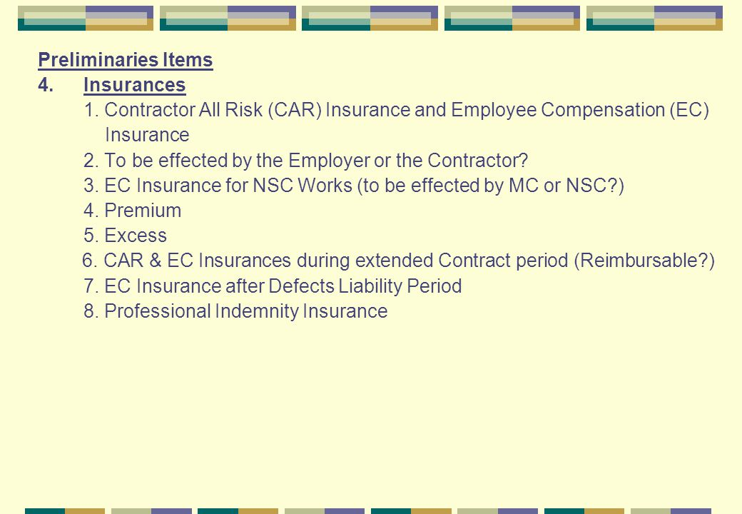 Preliminaries Items 4. Insurances. 1. Contractor All Risk (CAR) Insurance and Employee Compensation (EC)