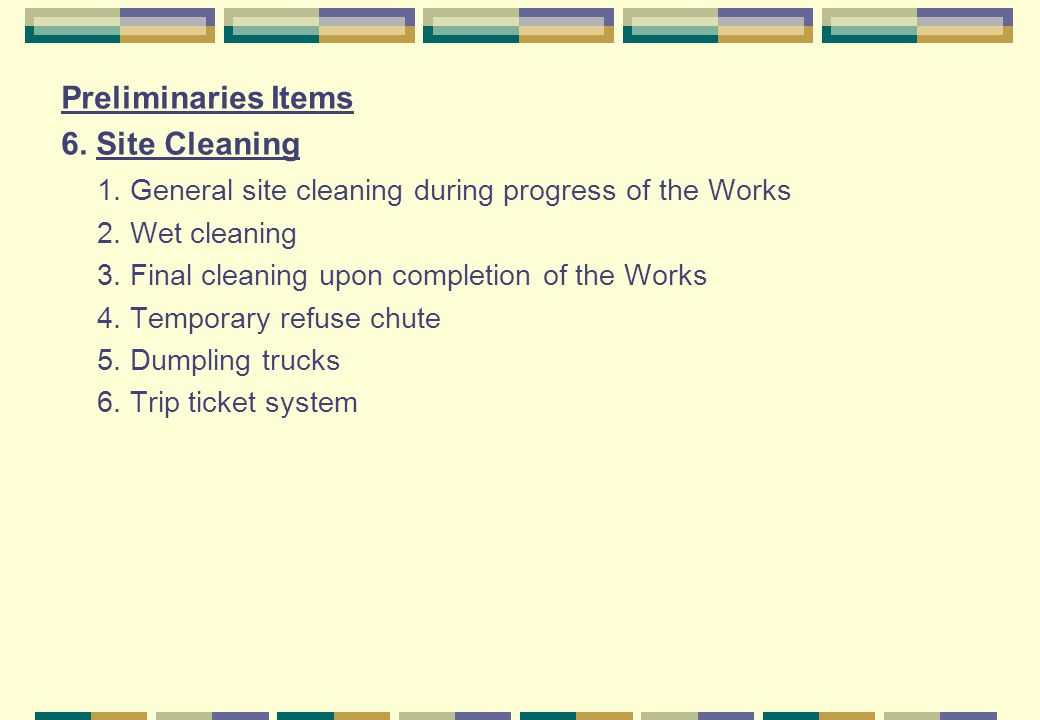 1. General site cleaning during progress of the Works