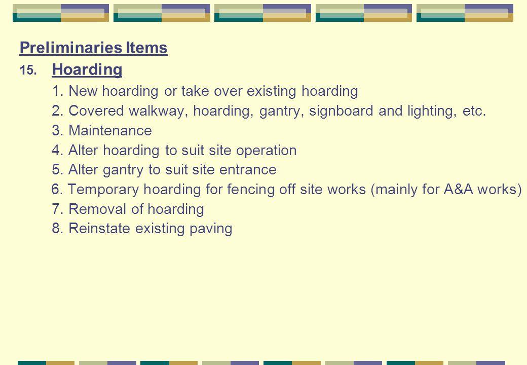 1. New hoarding or take over existing hoarding
