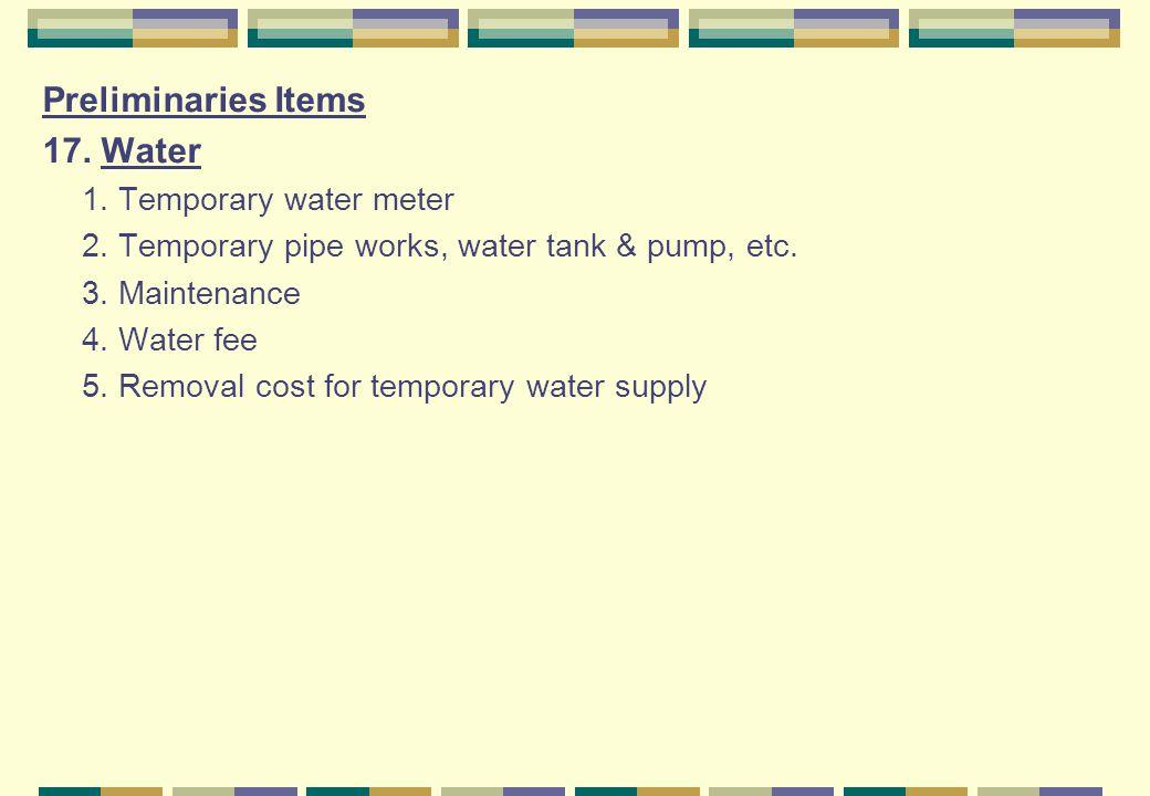 Preliminaries Items 17. Water 1. Temporary water meter