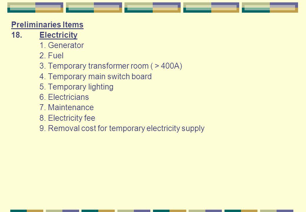 Preliminaries Items 18. Electricity. 1. Generator. 2. Fuel. 3. Temporary transformer room (>400A)