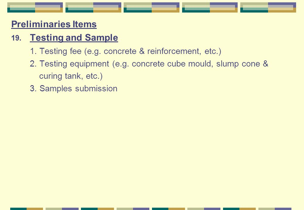 1. Testing fee (e.g. concrete & reinforcement, etc.)