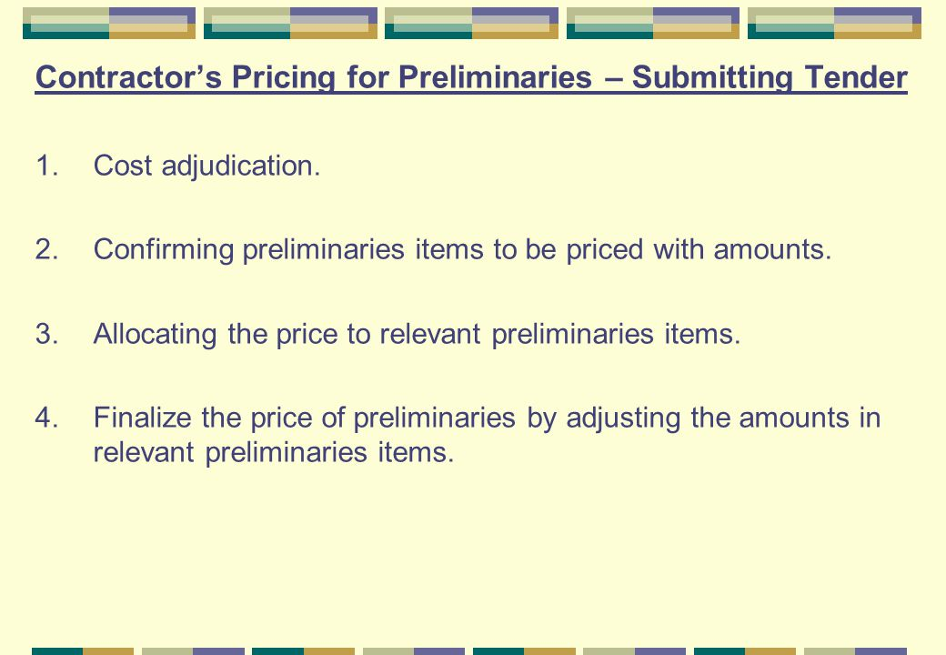 Contractor's Pricing for Preliminaries – Submitting Tender