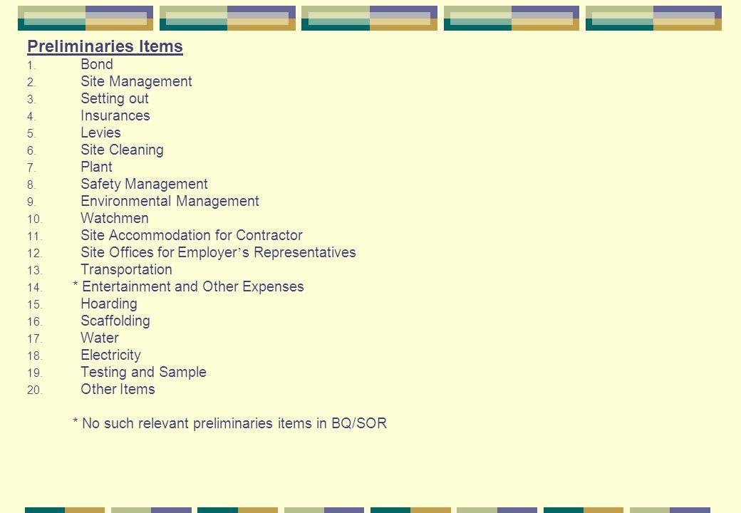 Preliminaries Items Bond Site Management Setting out Insurances Levies