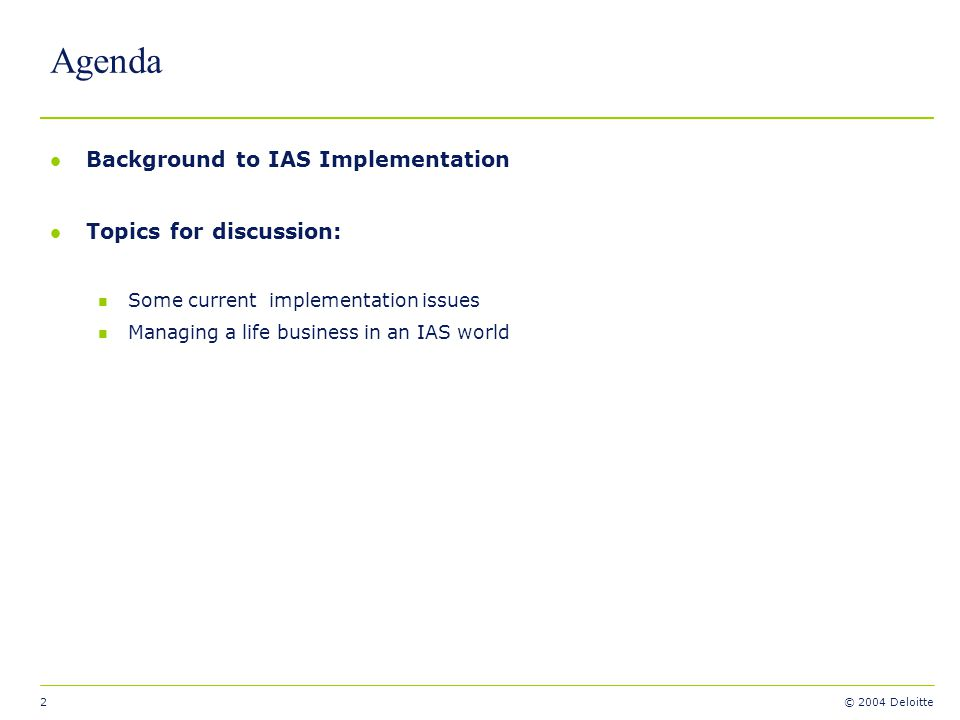 Agenda Background to IAS Implementation Topics for discussion: