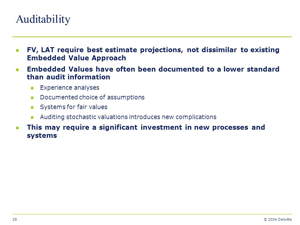 Auditability FV, LAT require best estimate projections, not dissimilar to existing Embedded Value Approach.