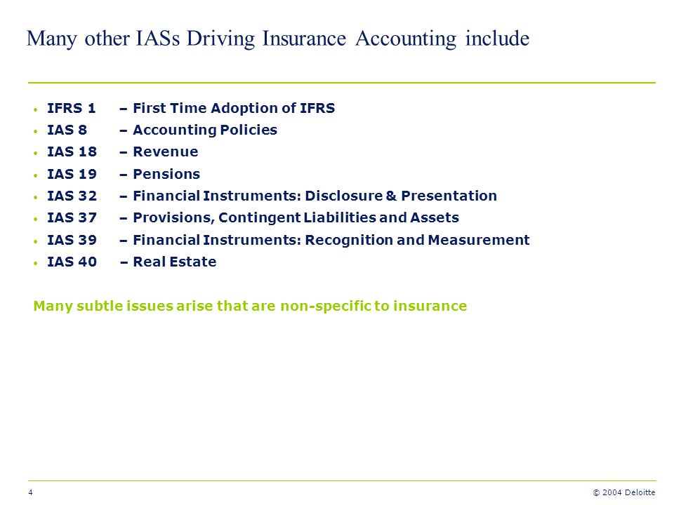 Many other IASs Driving Insurance Accounting include